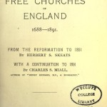 History of the Free Churches of England. Updated by C.S.Miall